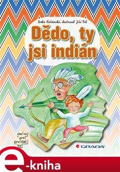 Obálka titulu Dědo, ty jsi indián