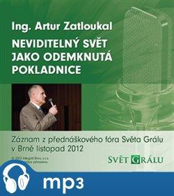 Neviditelný svět jako odemknutá pokladnice, mp3 - Artur Zatloukal