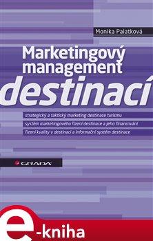 Marketingový management destinací - Monika Palatková e-kniha
