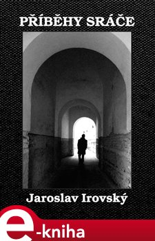 Příběhy sráče - Jaroslav Irovský e-kniha