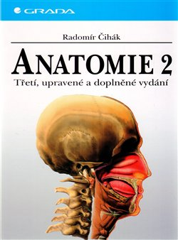 Anatomie 2. Třetí, upravené a doplněné vydání - Radomír Čihák
