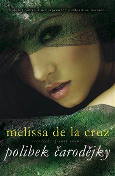 Polibek čarodějky - Melisa de la Cruz