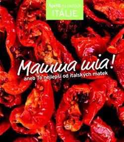 Obálka titulu Mamma mia! aneb To nejlepší od italských matek