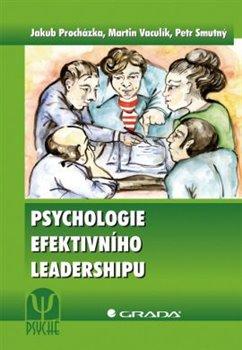Obálka titulu Psychologie efektivního leadershipu