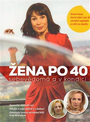 Žena po 40:sebevědomá a v kondici - Jana Martincová,   Booksquad.ink