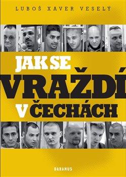 Obálka titulu Jak se vraždí v Čechách