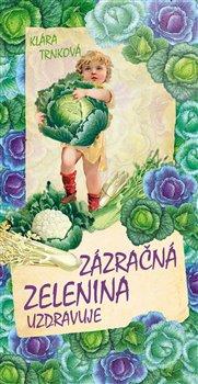 Obálka titulu Zázračná zelenina