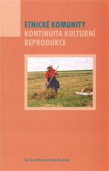Obálka titulu Etnické komunity. Kontinuita kulturní reprodukce