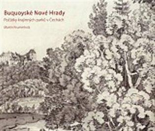 Buquoyské Nové Hrady:Počátky krajinných parků v Čechách - Martin Krummholz | Booksquad.ink