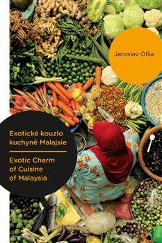 Obálka titulu Exotické kouzlo kuchyně Malajsie / Exotic Charm of Cuisine of Malaysia