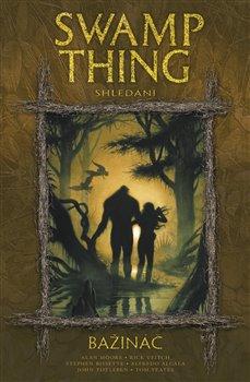 Obálka titulu Swamp Thing – Bažináč 6: Shledání