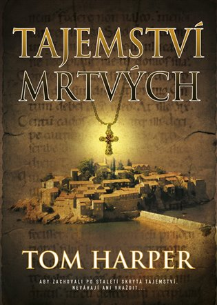 Tajemství mrtvých - Tom Harper   Booksquad.ink