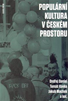 Obálka titulu Populární kultura v českém prostoru