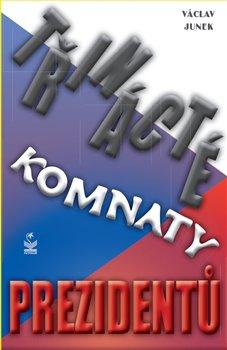 Obálka titulu Třinácté komnaty prezidentů