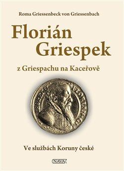 Obálka titulu Florián Griespek z Griespachu na Kaceřově