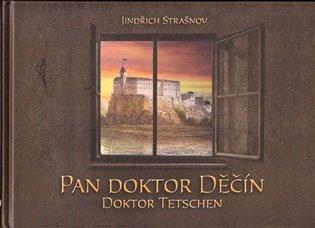 Pan doktor Děčín:Doktor Tetchen - Jindřich Strašnov | Booksquad.ink