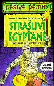 Děsivé dějiny - Strašliví Egypťané