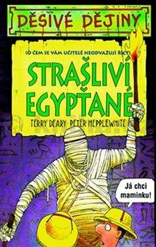 Obálka titulu Děsivé dějiny - Strašliví Egypťané