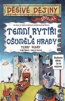 Obálka titulu Děsivé dějiny - Temní rytři a ošumělé hrady