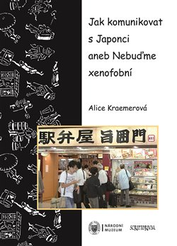 Obálka titulu Jak komunikovat s Japonci aneb Nebuďme xenofobní