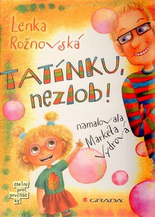 Tatínku, nezlob! - Lenka Rožnovská   Booksquad.ink