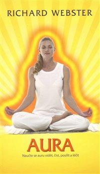 Obálka titulu Aura - Naučte se auru vidět, číst, posílit a léčit