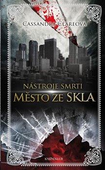 Obálka titulu Nástroje smrti 3: Město ze skla