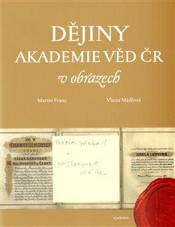 Obálka titulu Dějiny Akademie věd ČR v obrazech