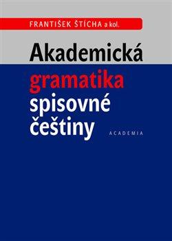 Obálka titulu Akademická gramatika spisovné češtiny