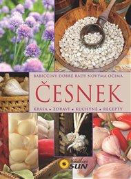 Česnek - Babiččiny dobré rady novýma očima
