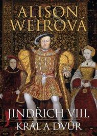 Jindřich VIII. - Král a dvůr