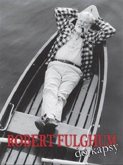 Obálka titulu Robert Fulghum do kapsy