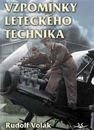Vzpomínky leteckého technika - Rudolf Volák   Booksquad.ink