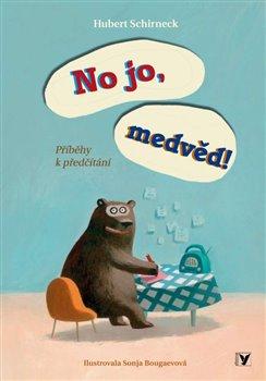 Obálka titulu No jo, medvěd!