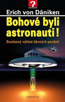 Obálka titulu Bohové byli astronauti!