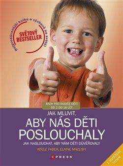 Obálka titulu Jak mluvit, aby nás děti poslouchaly