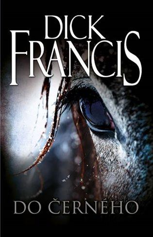 Do černého - Dick Francis | Booksquad.ink