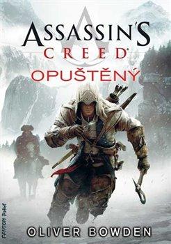 Assassin´s Creed: Opuštěný. Assassin´s Creed 5 - Oliver Bowden