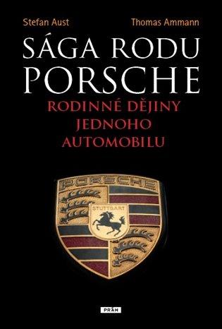 Sága rodu Porsche:Rodinné dějiny jednoho automobilu - Thomas Ammann,   Booksquad.ink