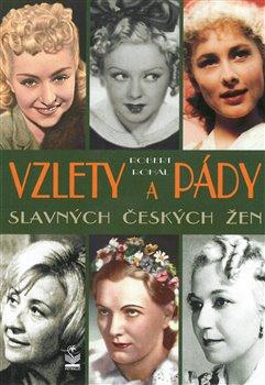 Obálka titulu Vzlety a pády slavných českých žen