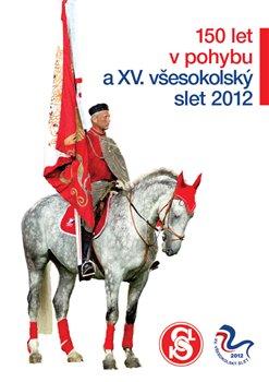 Obálka titulu 150 let Sokola