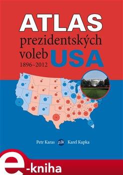 Obálka titulu Atlas prezidentských voleb USA 1896-2012
