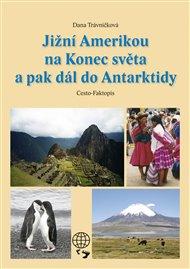 Jižní Amerikou na Konec světa a pak dál do Antarktidy