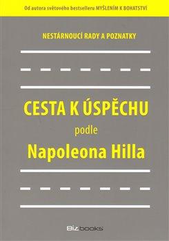 Obálka titulu Cesta k úspěchu podle Napoleona Hilla