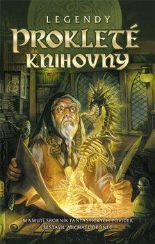 Obálka titulu Legendy: Prokleté knihovny