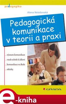 Obálka titulu Pedagogická komunikace v teorii a praxi