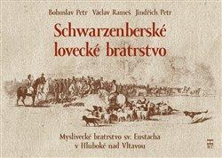 Obálka titulu Schwarzenberské lovecké bratrstvo
