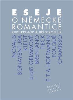 Obálka titulu Eseje o německé romantice
