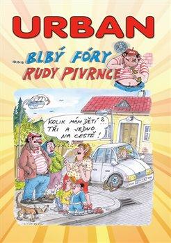 Obálka titulu Urban ...Blbý fóry Rudy Pivrnce