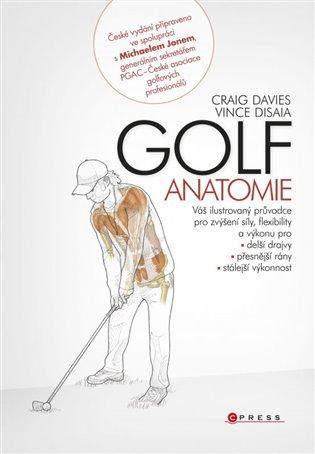 Golf - anatomie:Váš ilustrovaný průvodce pro zvýšení síly a pružnosti - Craig Davies,   Booksquad.ink